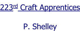 223rd Craft Apprentices  P. Shelley